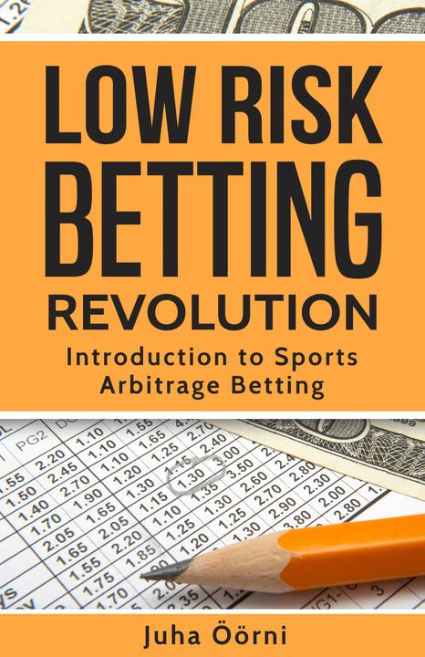 Low Risk Betting Revolution: Introduction to Sports Arbitrage Betting