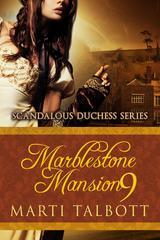 Marblestone Mansion, Book 9: (Scandalous Duchess Series, #9)