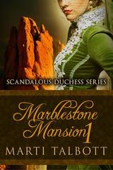 Marblestone Mansion, Book 1: (Scandalous Duchess Series, #1)