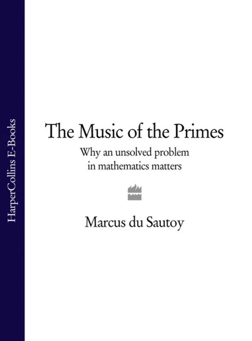 The Music of the Primes: Why an unsolved problem in mathematics matters (Text On