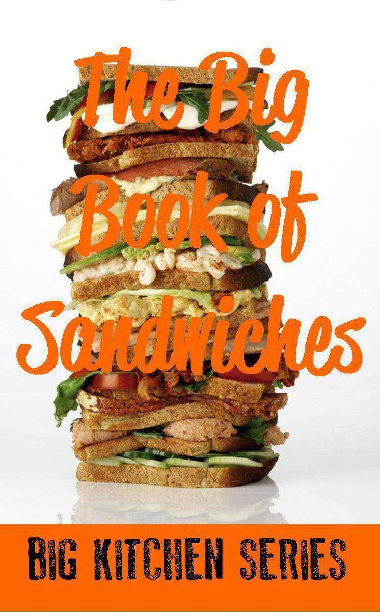 The Big Book of Sandwiches