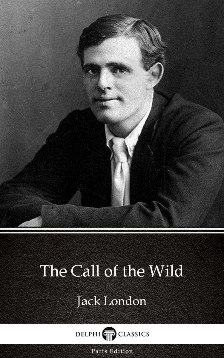 The Call of the Wild by Jack London (Illustrated)