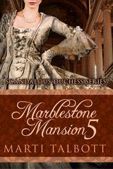 Marblestone Mansion, Book 5: (Scandalous Duchess Series, #5)