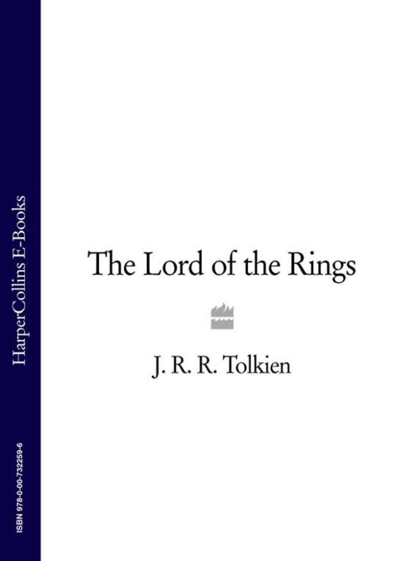 The Lord of the Rings: The Fellowship of the Ring, The Two Towers, The Return of
