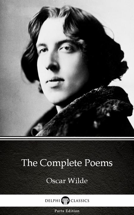 The Complete Poems by Oscar Wilde (Illustrated)