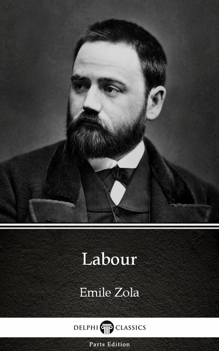 Labour by Emile Zola (Illustrated)