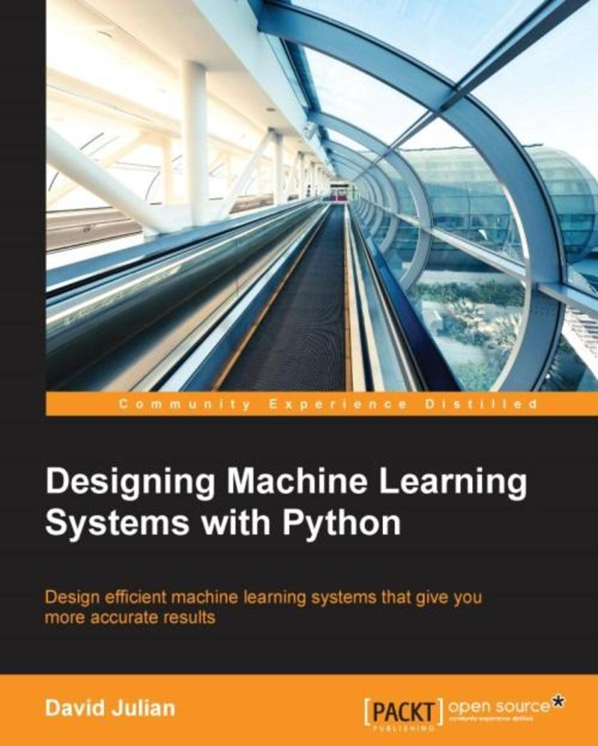Designing Machine Learning Systems with Python