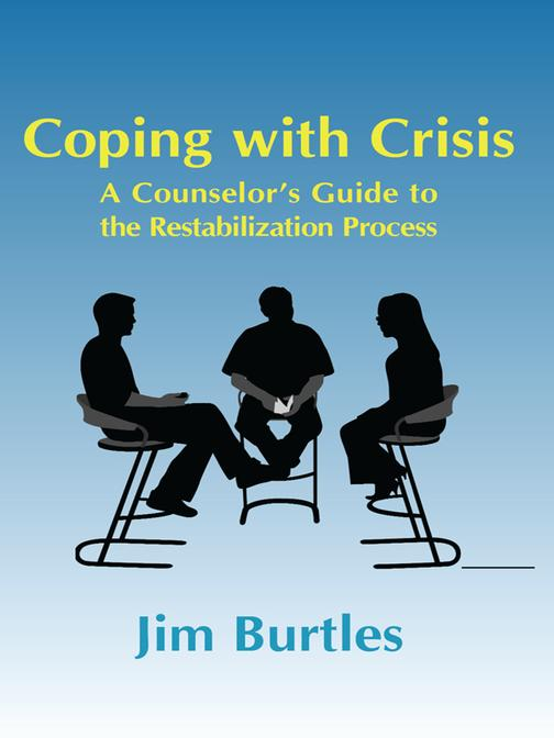 Coping with Crisis:A Counsellor's Guide to the Restabilization Process