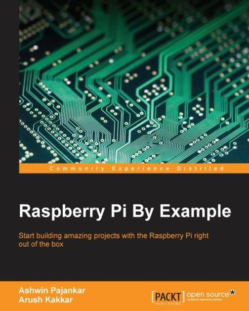 Raspberry Pi By Example