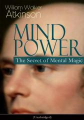 MIND POWER: The Secret of Mental Magic (Unabridged)