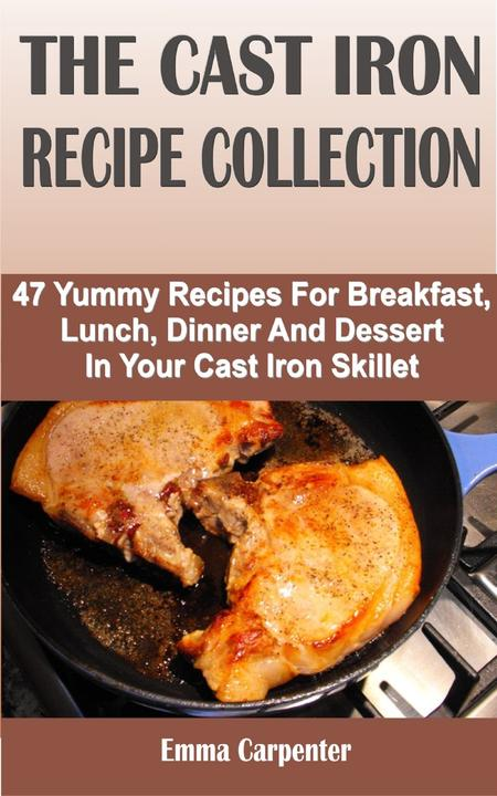 The Cast Iron Recipe Collection