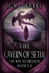 The Cavern of Sethi (The Way to Freedom)