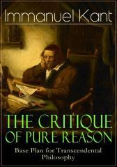The Critique of Pure Reason: Base Plan for Transcendental Philosophy