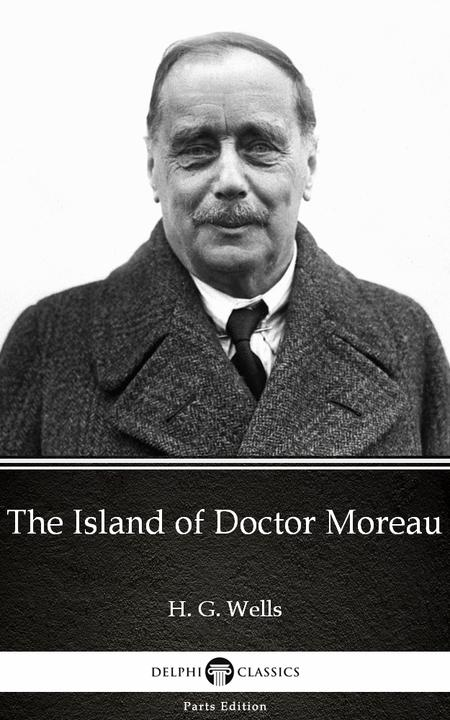 The Island of Doctor Moreau by H. G. Wells (Illustrated)