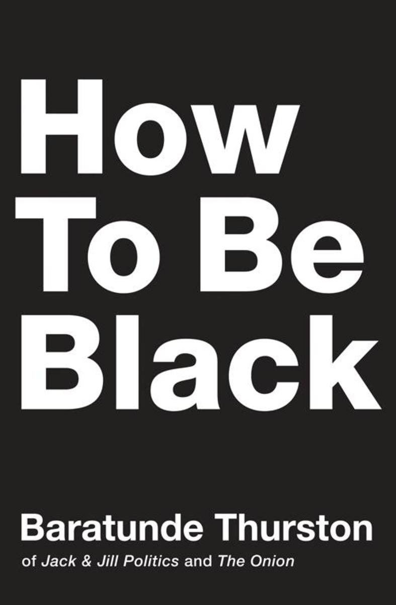 How to Be Black