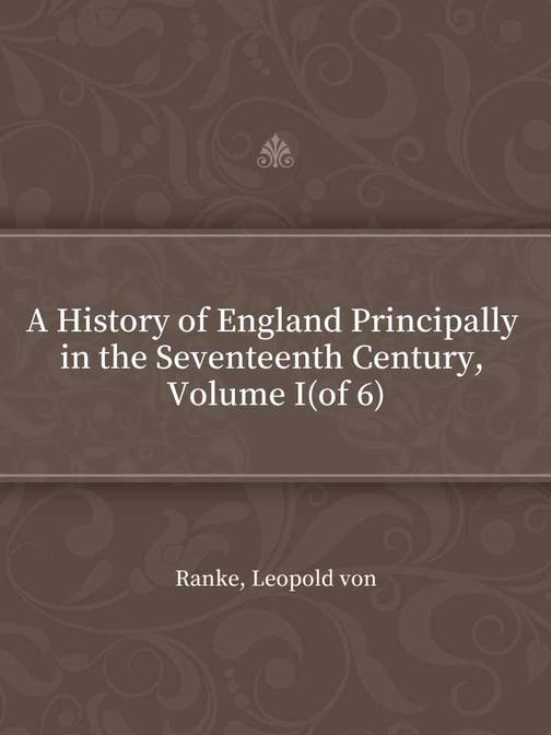 A History of England Principally in the Seventeenth Century, Volume I(of 6)