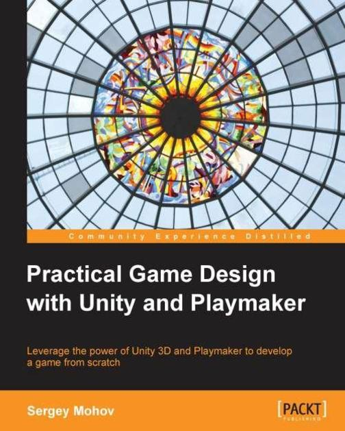 Practical Game Design with Unity and Playmaker