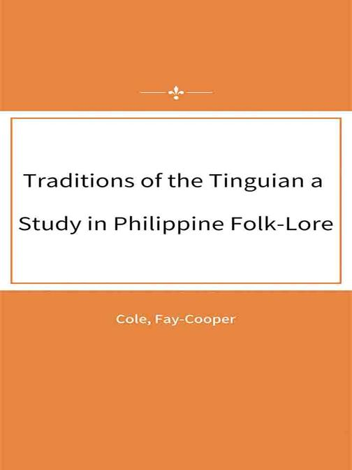 Traditions of the Tinguian a Study in Philippine Folk-Lore