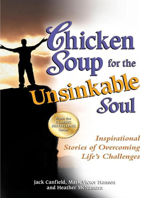 Chicken Soup for the Unsinkable Soul