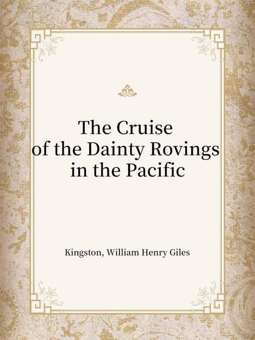The Cruise of the Dainty Rovings in the Pacific