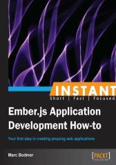 Instant Ember.JS Application Development How To_Micro (MnM)