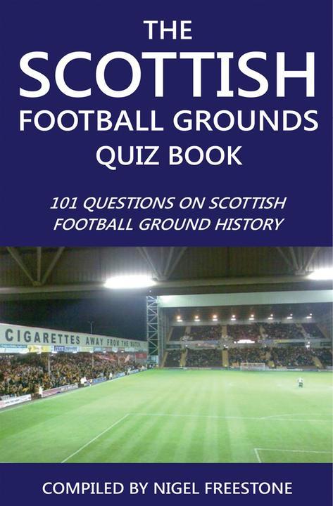 Scottish Football Grounds Quiz Book