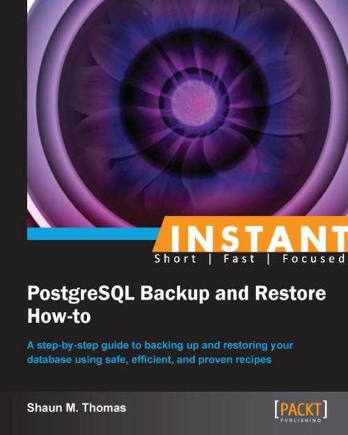 Instant PostgreSQL Backup and Restore How-to