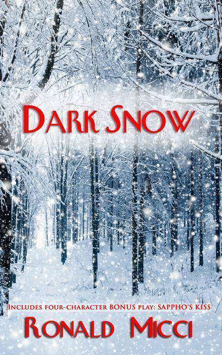 Dark Snow: A Collection of Poignant, Deeply Emotional Soliloquies and Duets