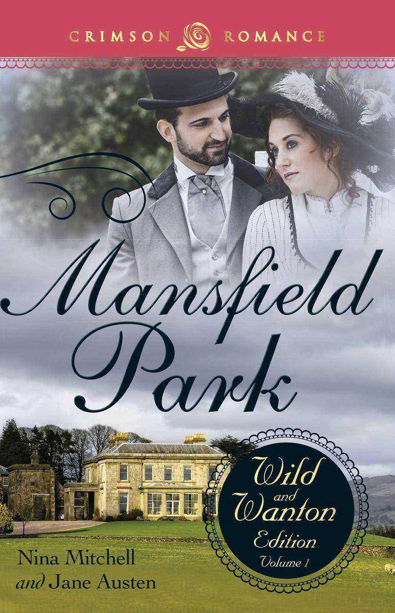 Mansfield Park: The Wild and Wanton Edition, Volume 1