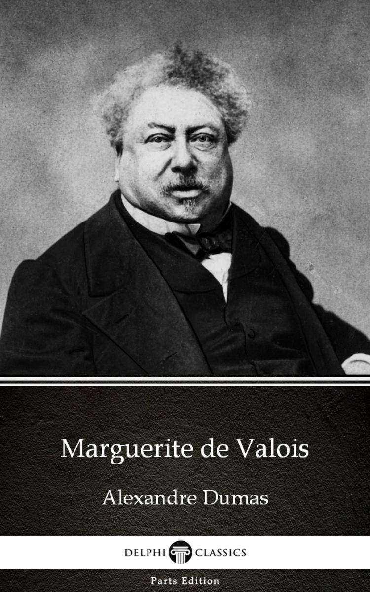 Marguerite de Valois by Alexandre Dumas (Illustrated)