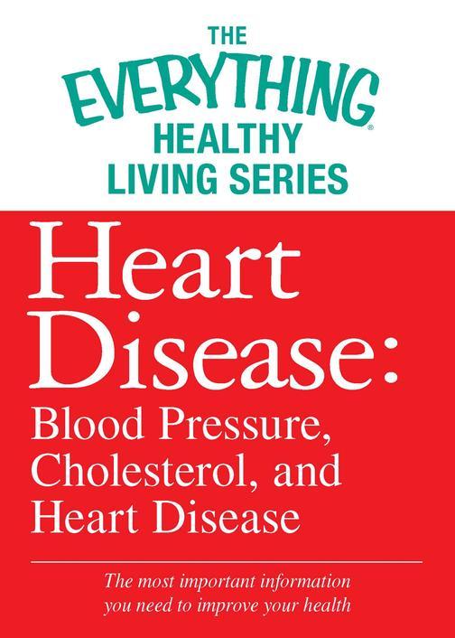Heart Disease: Blood Pressure, Cholesterol, and Heart Disease