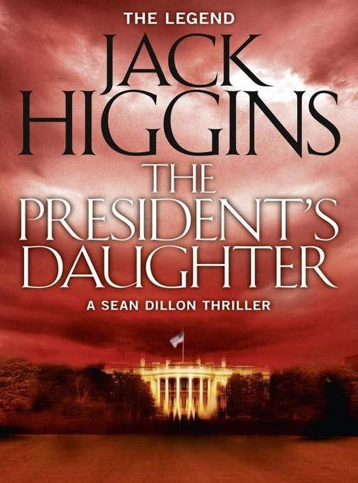 The President's Daughter (Sean Dillon Series, Book 6)