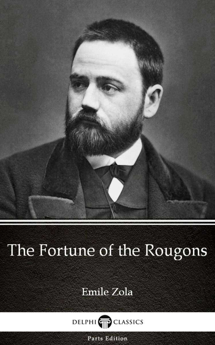 The Fortune of the Rougons by Emile Zola (Illustrated)