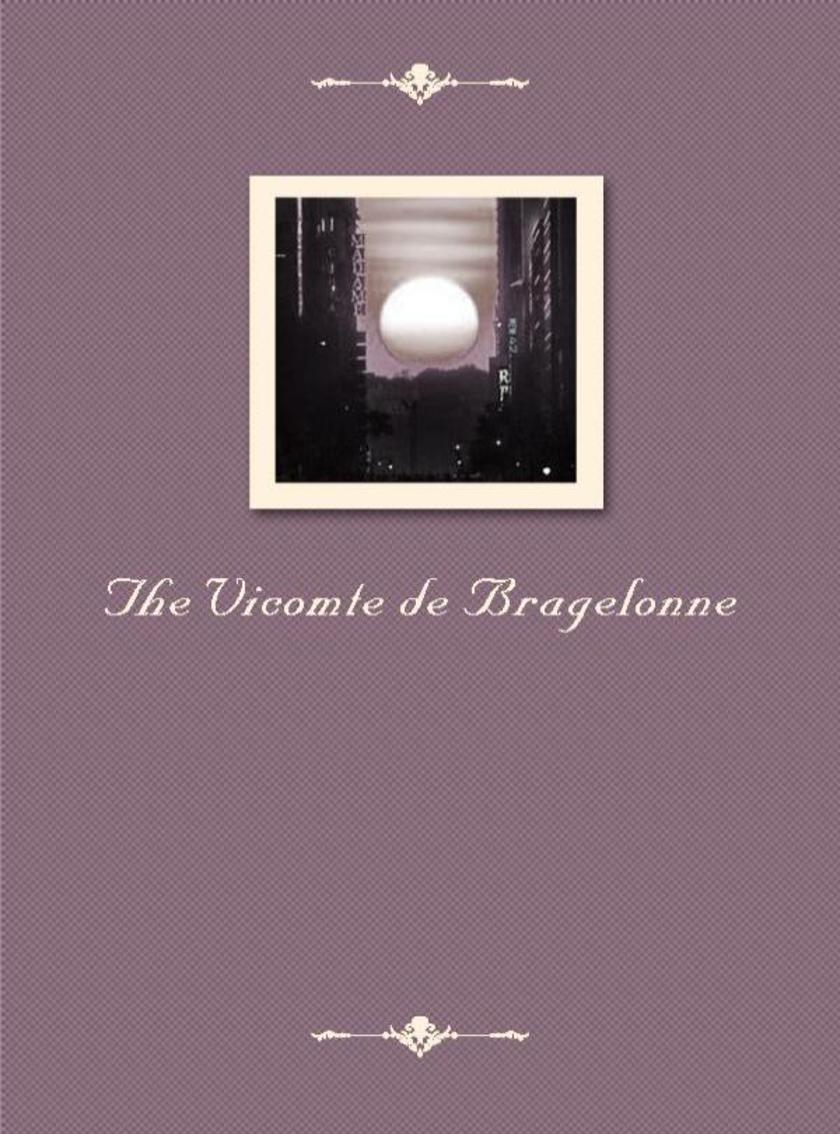 The Vicomte de Bragelonne
