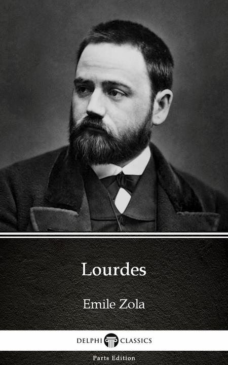 Lourdes by Emile Zola (Illustrated)