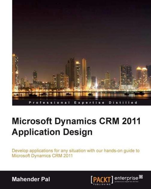 Microsoft Dynamics CRM 2011 Application Design