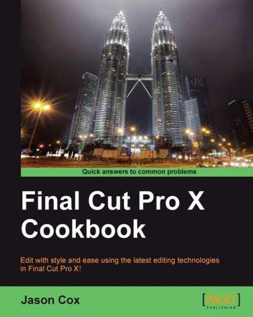 Final Cut Pro X Cookbook