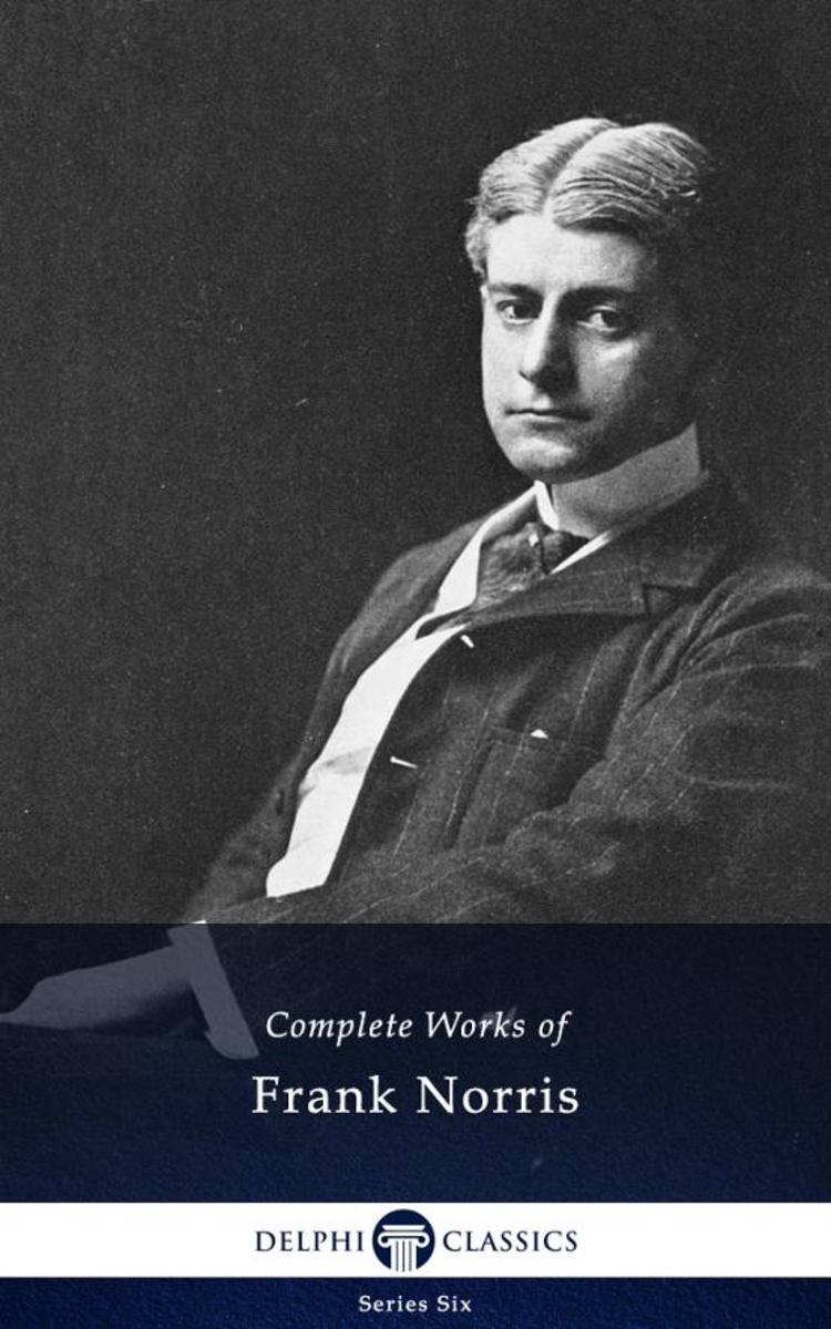 Delphi Complete Works of Frank Norris (Illustrated)