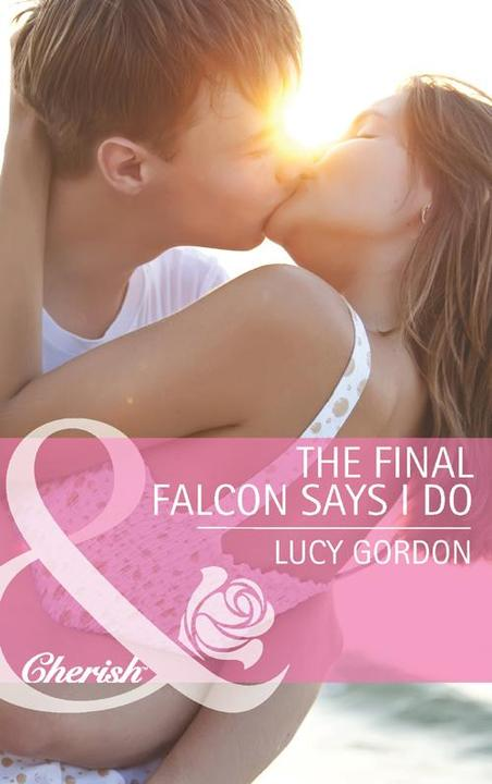 The Final Falcon Says I Do (Mills & Boon Cherish)