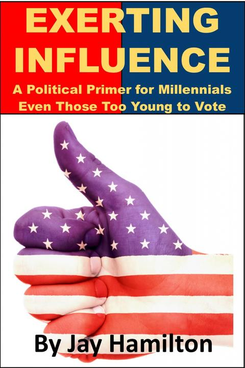 Exerting influence: A Political Primer for Millennials, Even Those Too Young to