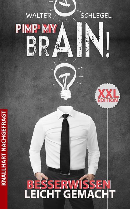Pimp my brain! - Besserwissen leicht gemacht: XXL Edition