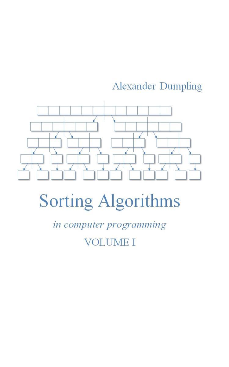 Sorting Algorithms In Computer Programming: Volume 1