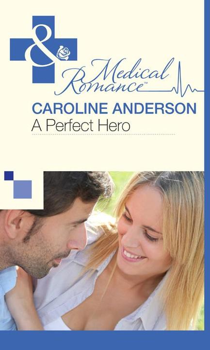 A Perfect Hero (Mills & Boon Medical) (The Audley, Book 3)