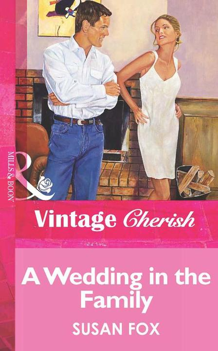 A Wedding in the Family (Mills & Boon Vintage Cherish)