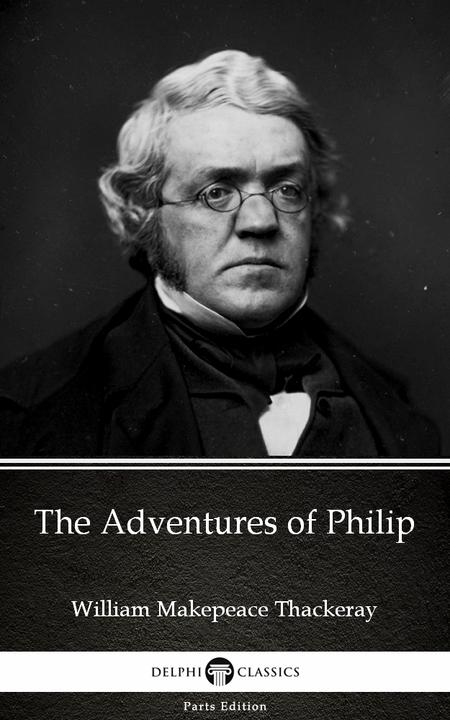The Adventures of Philip by William Makepeace Thackeray (Illustrated)