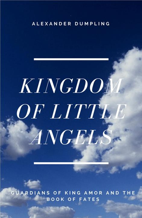 Kingdom of Little Angels: Story 2 - Guardians of King Amor and the Book of Fates