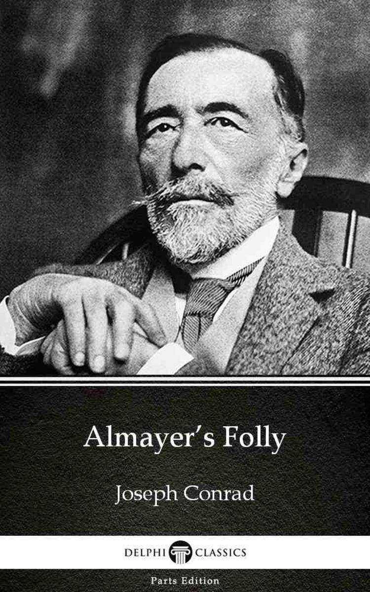 Almayer's Folly by Joseph Conrad (Illustrated)