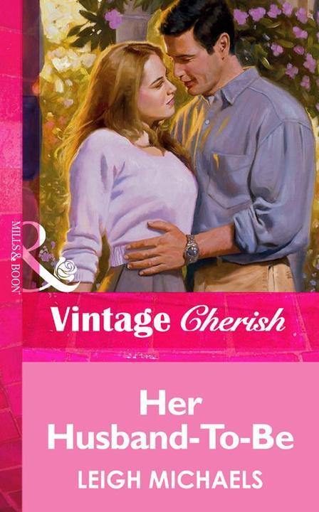 Her Husband-To-Be (Mills & Boon Vintage Cherish)