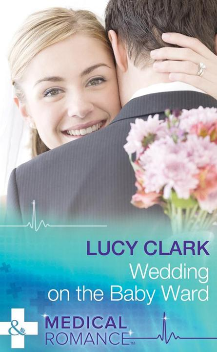 Wedding On The Baby Ward (Mills & Boon Medical)