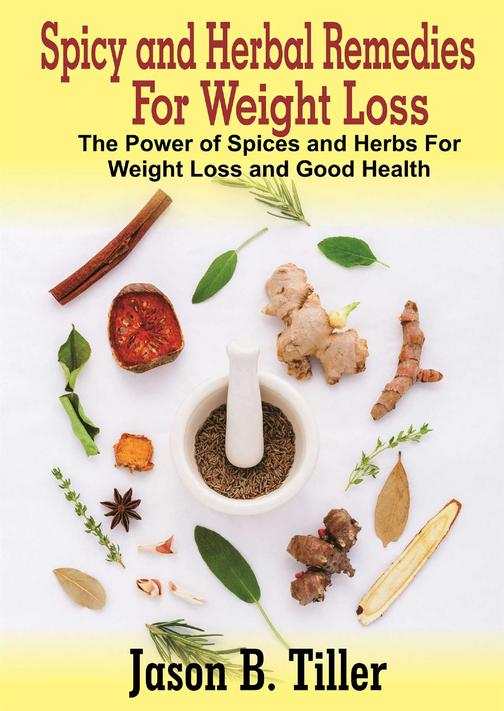 Spicy and Herbal Remedies for Weight Loss